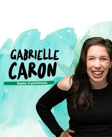 GABRIELLE CARON – HUMOUR ET PERSÉVÉRANCE